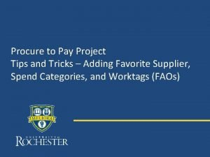 Procure to Pay Project Tips and Tricks Adding