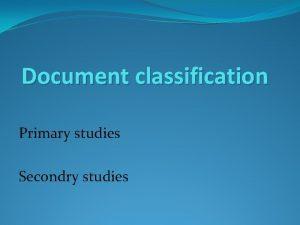 Document classification Primary studies Secondry studies Primary studies