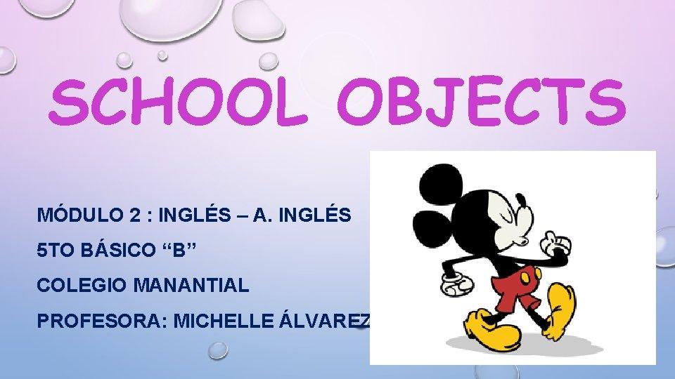 SCHOOL OBJECTS MDULO 2 INGLS A INGLS 5