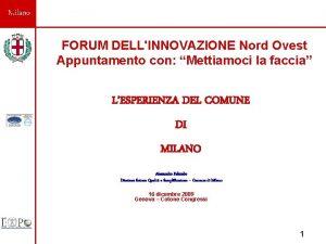 Milano FORUM DELLINNOVAZIONE Nord Ovest Appuntamento con Mettiamoci