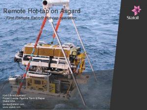 Remote Hottap on sgard First Remote Retrofit Hottap