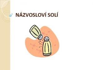 NZVOSLOV SOL Nzvoslov sol Obecn charakteristika Obecn vzorec