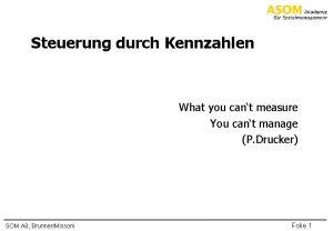 Steuerung durch Kennzahlen What you cant measure You