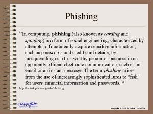 Phishing In computing phishing also known as carding