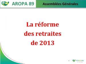 AROPA 89 Assembles Gnrales La rforme des retraites