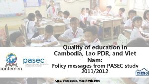Quality of education in Cambodia Lao PDR and