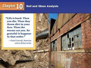 Soil and Glass Analysis Soil and Glass Analysis