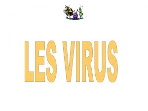 Quest ce quun Virus Un virus est un