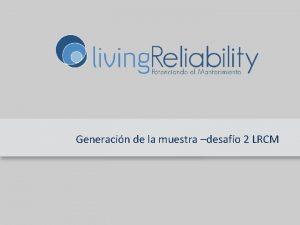 Generacin de la muestra desafo 2 LRCM Generacin