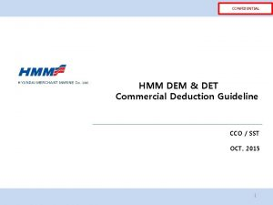CONFIDENTIAL HYUNDAI MERCHANT MARINE Co Ltd HMM DEM