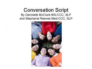Conversation Script By Dannielle Mc Clure MSCCC SLP