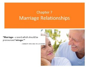 Chapter 7 Marriage Relationships Chapter Sections 7 1