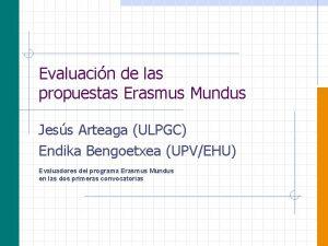 Evaluacin de las propuestas Erasmus Mundus Jess Arteaga