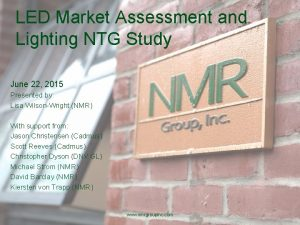 LED Market Assessment and Lighting NTG Study June