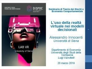 Luso della realt virtuale nei modelli decisionali Alessandro