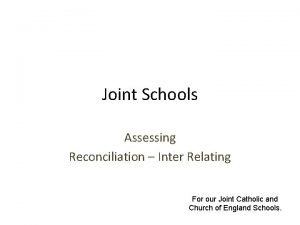 Joint Schools Assessing Reconciliation Inter Relating For our