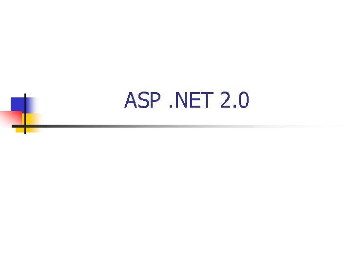 ASP NET 2 0 What is ASP NET