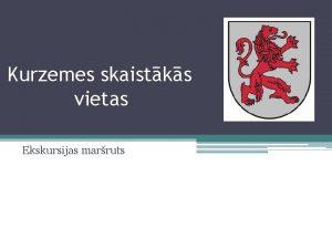 Kurzemes skaistks vietas Ekskursijas marruts Kolkasrags Sltere Balt