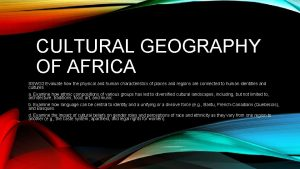 CULTURAL GEOGRAPHY OF AFRICA SSWG 2 Evaluate how