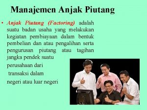 Manajemen Anjak Piutang Anjak Piutang Factoring adalah suatu