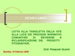 SEMINARIO LOTTA ALLA TIGNOLETTA DELLA VITE ALLA LUCE