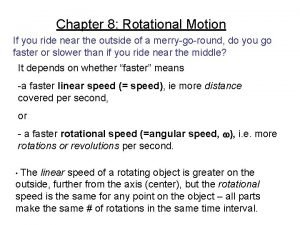 Chapter 8 Rotational Motion If you ride near