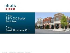 Cisco ESW 500 Series Switches Cisco Small Business