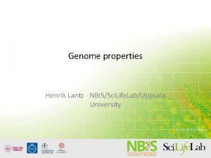 Genome properties Henrik Lantz NBISSci Life LabUppsala University