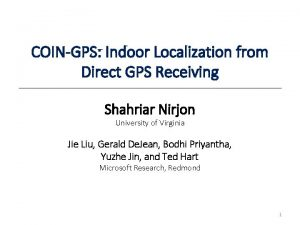 COINGPS Indoor Localization from Direct GPS Receiving Shahriar