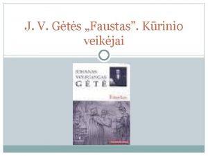J V Gts Faustas Krinio veikjai Individuali uduotis