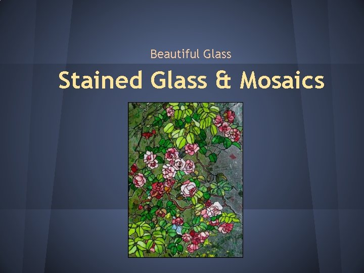 Beautiful Glass Stained Glass Mosaics Stained Glass History