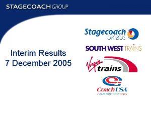 Interim Results 7 December 2005 Interim Results 2005