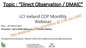 Topic Direct Observation DMAIC LCI Ireland COP Monthly