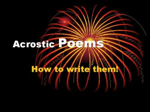 Acrostic Poems How to write them Our lesson