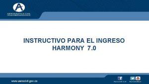 INSTRUCTIVO PARA EL INGRESO HARMONY 7 0 www