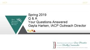Spring 2019 QA Your Questions Answered Gayla Harken
