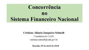Concorrncia no Sistema Financeiro Nacional Cristiane Alkmin Junqueira