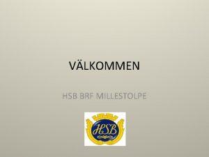 VLKOMMEN HSB BRF MILLESTOLPE PLANERADE UNDERHLL 20182019 Tak