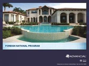 FOREIGN NATIONAL PROGRAM PROGRAM BASICS Target Clientele Foreign
