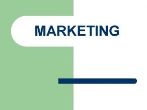 MARKETING MARKETING O que Marketing Nos dias de