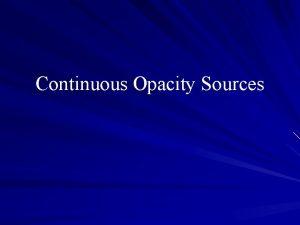 Continuous Opacity Sources Continuous Opacity Sources Principal Sources
