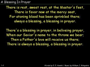 A Blessing In Prayer There is rest sweet