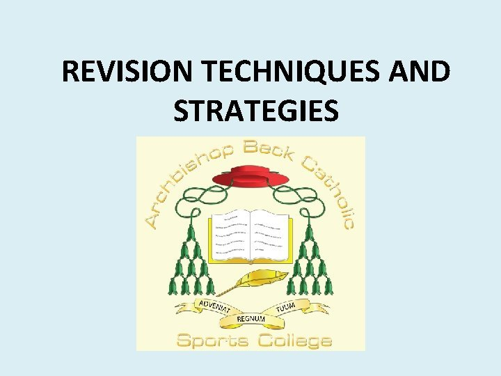REVISION TECHNIQUES AND STRATEGIES Effective revision strategies Revision
