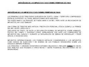 ANTIGEDAD DE LOS IMPUESTOS Y SUS FORMAS PRIMITIVAS
