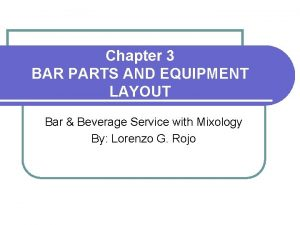 Chapter 3 BAR PARTS AND EQUIPMENT LAYOUT Bar