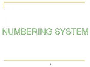 NUMBERING SYSTEM 1 Analog n Analog information is