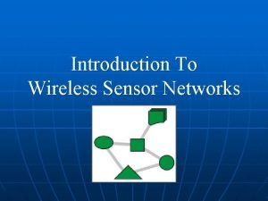 Introduction To Wireless Sensor Networks Wireless Sensor Networks