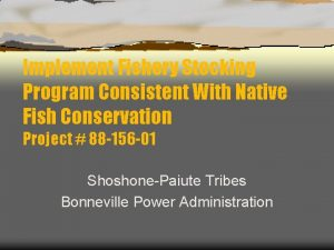 Implement Fishery Stocking Program Consistent With Native Fish