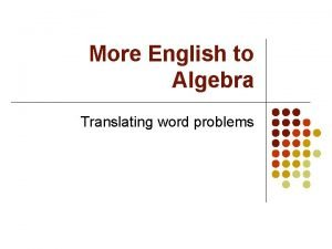 More English to Algebra Translating word problems Translating