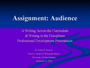Assignment Audience A Writing Across the Curriculum Writing
